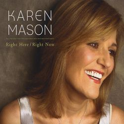 Karen Mason - Right Here/Right Now