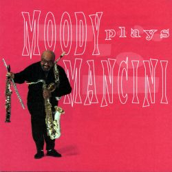 Moody Plays Mancini