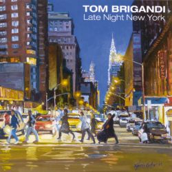 Tom Brigandi - Late Night New York