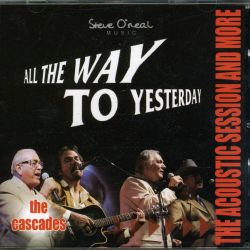All the Way to Yesterday - The Cascades