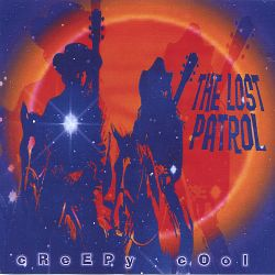 The Lost Patrol - Creepy Cool