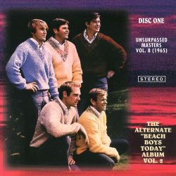 "Unsurpassed Masters, Vol. 8 (1965): The Alternate ""Beach Boys Today"" Album, Vol. 2"