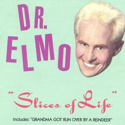 numerous novelty albums would follow with dr elmo releasing his own grandma got run over by a reindeer
