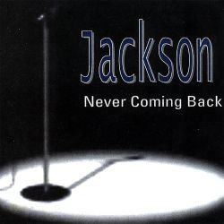 Jackson - Never Coming Back