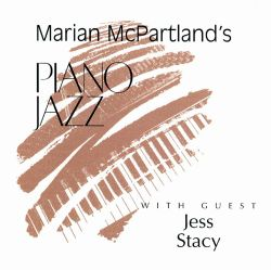 Marian McPartland's Piano Jazz with Guest Jess Stacy