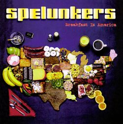 Spelunkers - Breakfast Is America