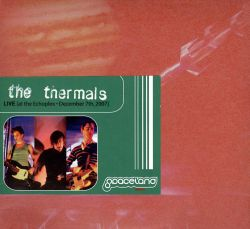 The Thermals - Live at the Echoplex December 7th, 2007