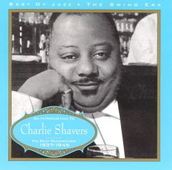 Charlie Shavers: Swing Era ,1937-1945
