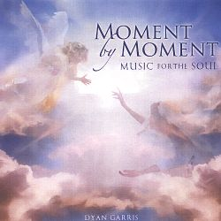 Dyan Garris - Moment by Moment: Music for the Soul