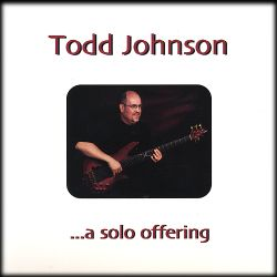 Todd Johnson - A Solo Offering