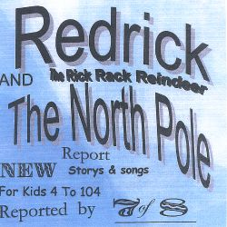 Redrick (The Rick Rack Reindeer) And the North Pole Report - 7of 8