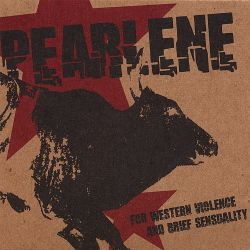 Pearlene - For Western Violence & Brief Sexuality