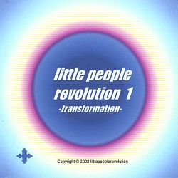 Little People Revolution - Transformation