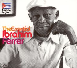 The Essential Ibrahim Ferrer