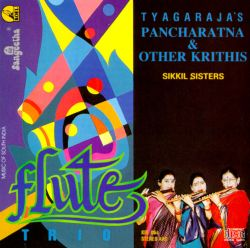 Sikkil Sisters - Tyagaraja's Pancharatna & Other Krithis