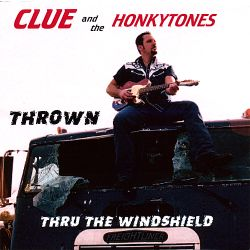 Thrown Thru the Windshield - Clue and the Honkytones