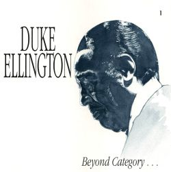 Duke Ellington - Beyond Category [Famous Disc 1]