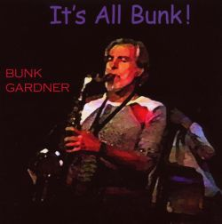 Bunk Gardner - It's All Bunk!