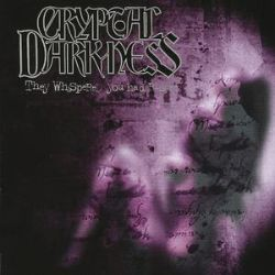 Cryptal Darkness - They Whispered You Had Risen