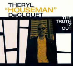 Theryl DeClouet - The Truth Is Out