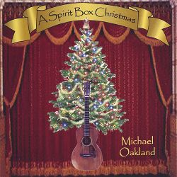 Michael Oakland - A Spirit Box Christmas