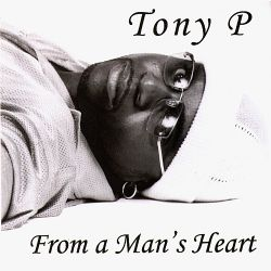P. Tony / Tony P. - From a Man's Heart