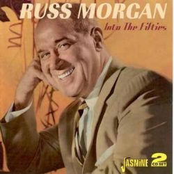 Russ Morgan - Into the Fifties