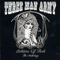 Three Man Army - Soldiers of Rock: The Anthology