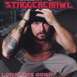 Staggercrawl - Long Time Comin