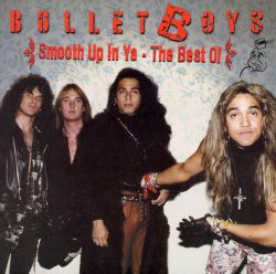 Smooth Up in Ya: The Best of the Bulletboys