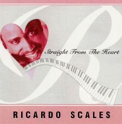 Ricardo Scales - Straight from the Heart