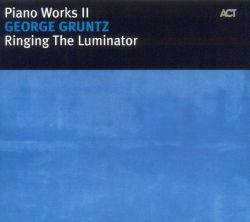 Ringing the Luminator: Piano Works II