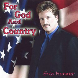 Eric Horner - For God and Country