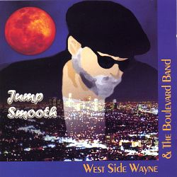 West Side Wayne and the Boulevard Band - Jump Smooth