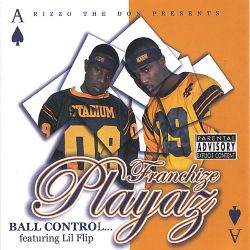 Franchize Playaz - Ball Control