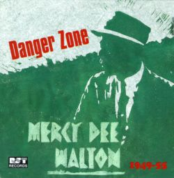 Mercy Dee Walton - Danger Zone (1949-55)