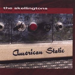 The Skellingtons - American Static