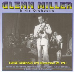 Glenn Miller - Sunset Serenade Live November 29, 1941