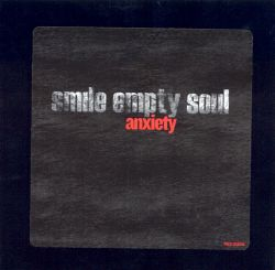 Anxiety - Smile Empty Soul | Songs, Reviews, Credits | AllMusic