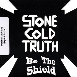 Stone Cold Truth - Be the Shield
