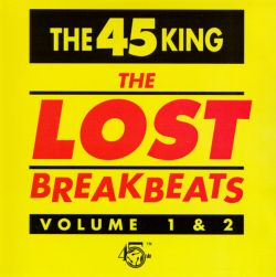 The 45 King - The Lost Breakbeats, Vols. 1 & 2