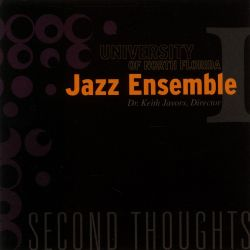University of North Florida Jazz Ensemble - Second Thoughts