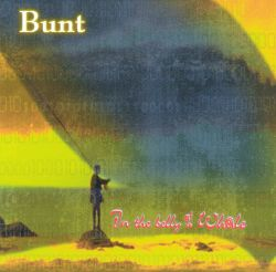 Bunt - In the Belly of a Whale