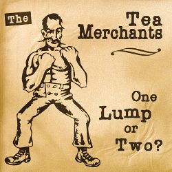 The Tea Merchants - One Lump or Two?