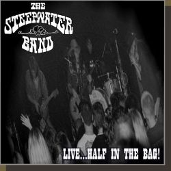 The Steepwater Band - Live...Half in the Bag