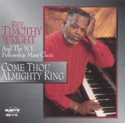 Rev. Timothy Wright - Come Thou Almighty King