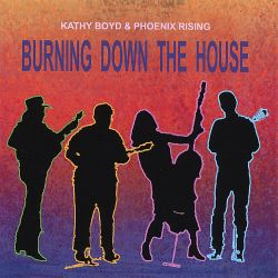 Kathy Boyd - Burning Down the House