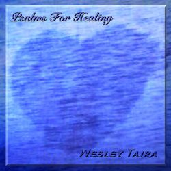 Wesley Taira - Psalms for Healing