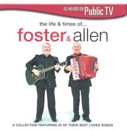 The Life and Times of Foster & Allen