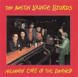 Austin Lounge Lizards - The Highway Cafe of the Damned